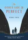 The Other Side of Perfect: Discovering the Mind-Body Connection to Healing Chronic Illness Cover Image