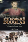 The Military Career of Sir Howard Douglas: Gunner, Engineer and Wellington's Special Agent Cover Image