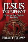 Jesus Triumphant (Chronicles of the Nephilim #8) Cover Image