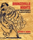 Bronzeville Nights: On the Town in Chicago's Black Metropolis Cover Image