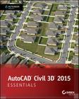 AutoCAD Civil 3D 2015 Essentials: Autodesk Official Press Cover Image