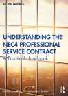 Understanding the NEC4 Professional Service Contract: A Practical Handbook (Understanding Construction) Cover Image
