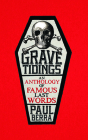 Grave Tidings: An Anthology of Famous Last Words Cover Image