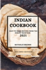 Indian Cookbook 2021 Second Edition: Easy to Make Recipes from the Indian Tradition Cover Image