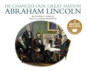 He Changed Our Great Nation: Abraham Lincoln (America's Leaders) Cover Image
