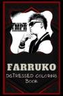 Farruko Distressed Coloring Book: Artistic Adult Coloring Book Cover Image