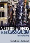 Sociological Theory in the Classical Era: Text and Readings Cover Image