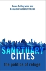 Sanctuary Cities: The Politics of Refuge Cover Image