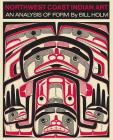 Northwest Coast Indian Art: An Analysis of Form Cover Image