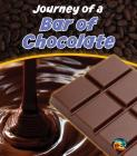 Journey of a Bar of Chocolate (Heinemann First Library: Journey of A...) Cover Image