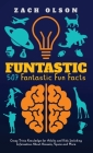 Funtastic! 507 Fantastic Fun Facts: Crazy Trivia Knowledge for Kids and Adults Including Information About Animals, Space and More Cover Image