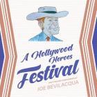 A Hollywood Heroes Festival Lib/E Cover Image