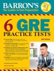 6 GRE Practice Tests (Barron's Test Prep) Cover Image