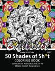 50 Shades of Sh*t Vol.2: A Swear Word Coloring with Stress Relieving Flower and animal Designs Cover Image