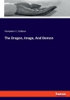 The Dragon, Image, And Demon Cover Image