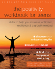 The Positivity Workbook for Teens: Skills to Help You Increase Optimism, Resilience, and a Growth Mindset Cover Image