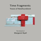 Time Fragments: Traces of Newfoundland Cover Image