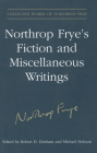 Northrop Frye's Fiction and Miscellaneous Writings: Volume 25 (Collected Works of Northrop Frye #25) Cover Image