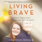 Living Brave: Lessons from Hurt, Lighting the Way to Hope Cover Image