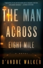 The Man Across Eight Mile Cover Image