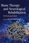 Music Therapy and Neurological Rehabilitation: Performing Health Cover Image