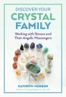 Discover Your Crystal Family: Working with Stones and Their Angelic Messengers Cover Image