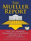 The Mueller Report: Full-Size, Indexed, Remastered & Illustrated, Volumes I & II, Complete & Unabridged: Includes All-New Index of Over 10 Cover Image