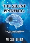 The Silent Epidemic: What Everyone Should Know About Brain Injury Cover Image