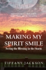 Making My Spirit Smile: Seeing the Blessing in the Storm Cover Image