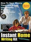 Instant Home Writing Kit - How to Save Money, Time, and Effort and Simplify Everyday Writing Tasks (Revised Edition) Cover Image