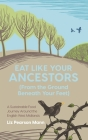 Eat Like Your Ancestors (From the Ground Beneath Your Feet): A Sustainable Food Journey Around the English West Midlands Cover Image