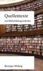 Quellentexte zur Bibliotheksgeschichte Cover Image