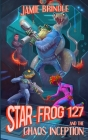 Star Frog 127, and the Chaos Inception Cover Image