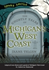 The Ghostly Tales of Michigan's West Coast Cover Image
