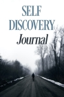 A Self-Discovery Journal of Prompts to Inspire Reflection and Exercises to Find Yourself: Lined Journal with Premium Paper, Perfect for School, Office Cover Image