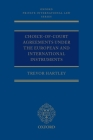Choice-Of-Court Agreements Under the European and International Instruments: The Revised Brussels I Regulation, the Lugano Convention, and the Hague C (Oxford Private International Law) Cover Image