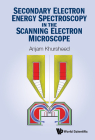 Secondary Electron Energy Spectroscopy in the Scanning Electron Microscope Cover Image