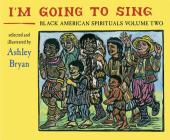 I'm Going to Sing, Black American Spirituals, Volume Two Cover Image