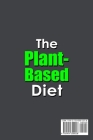 The Plant-Based Diet;50+ Fast and Healthy Recipes Cover Image