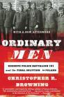 Ordinary Men: Reserve Police Battalion 101 and the Final Solution in Poland Cover Image