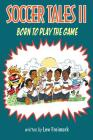 Soccer Tales II: Born to Play the Game Cover Image