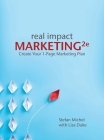 Real Impact Marketing 2e: Create a 1-Page Marketing Plan with Better Customer Insights Cover Image