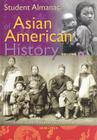 Student Almanac of Asian American History [2 Volumes] Cover Image