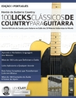 Heróis da Guitarra Country - 100 Licks Clássicos de Country Para Guitarra Cover Image