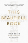 This Beautiful Book: An Exploration of the Bible's Incredible Story Line and Why It Matters Today Cover Image