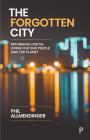 The Forgotten City: Rethinking Digital Living for Our People and the Planet Cover Image