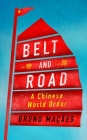 Belt and Road: A Chinese World Order Cover Image