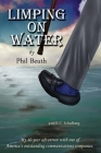 Limping on Water: My 40-Year Adventure with One of America's Outstanding Communications Companies. Cover Image