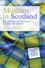 Muslims in Scotland: The Making of Community in a Post-9/11 World Cover Image