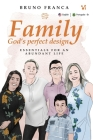 Family God´s Perfect Design: Essentials for an abundant life Cover Image